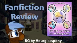 """The Life and Times of a Winning Pony"" Fanfiction Review by TheAnYPony"