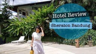 SHERATON BANDUNG HOTEL REVIEW