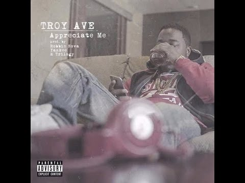 Appreciate me - Troy ave