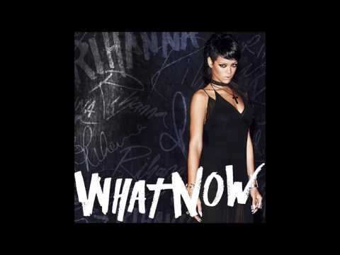 What Now (Audio) - Rihanna - New Single