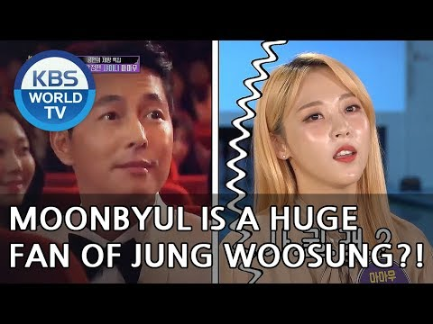 Moonbyul is a huge fan of Jung woosung?! [Happy Together/2018.07.12]