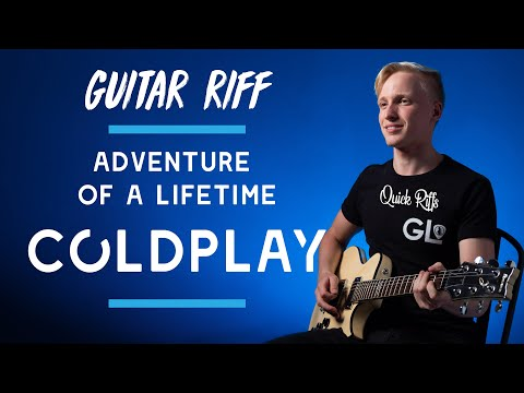 Coldplay Guitar Riff - Adventure Of A Lifetime Lesson With TAB