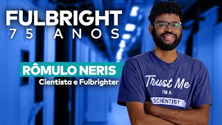 Rômulo Neris, biophysicist #Fulbright75 - Fulbright Brasil