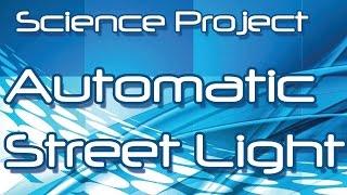 Make an Automatic Street Light at Home (Hindi / Urdu)