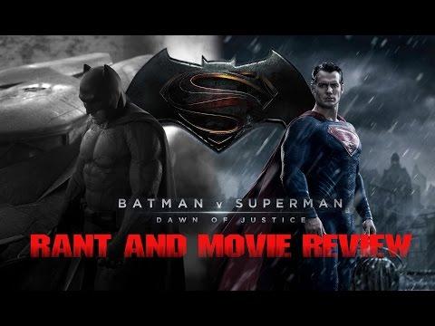 Batman V. Superman: Dawn Of Justice(2016) SUPER BAT RANT