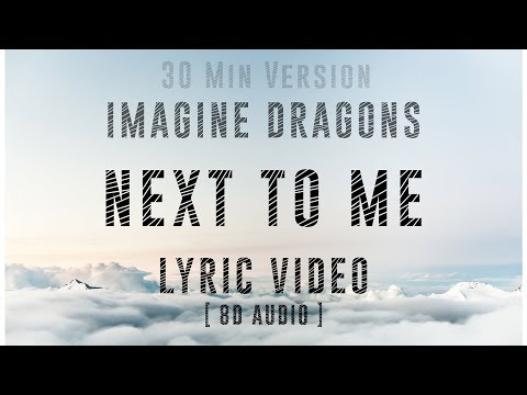 Imagine Dragons - Next To Me ( Lyric Video ) | 8D Audio | 30 min Version |