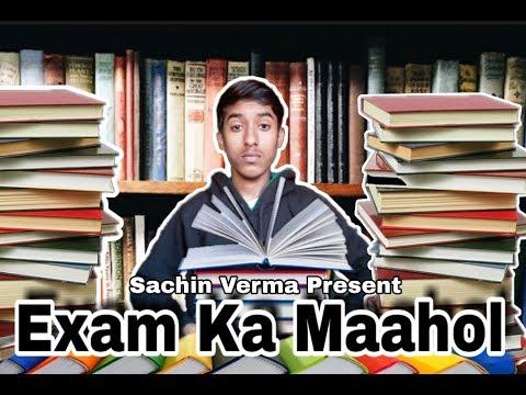 Exam Ka Maahol   Sachin Verma