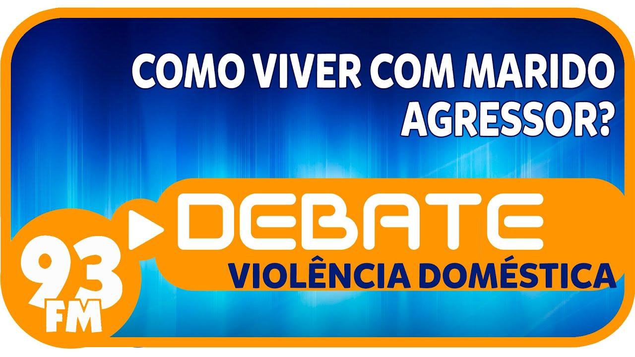 Violência Doméstica - Como viver com marido agressor? - Debate 93 - 04/12/2015