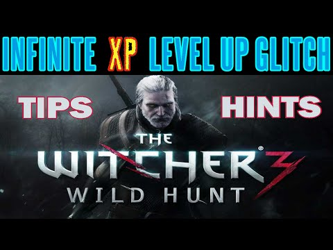 The Witcher 3 - Infinite XP Level Up Glitch Leveling Exploit - Unlimited Experience Patch 1.12