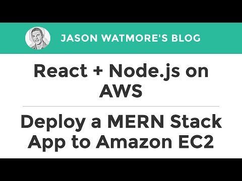 React + Node.js on AWS - How to Deploy a MERN Stack App to Amazon EC2