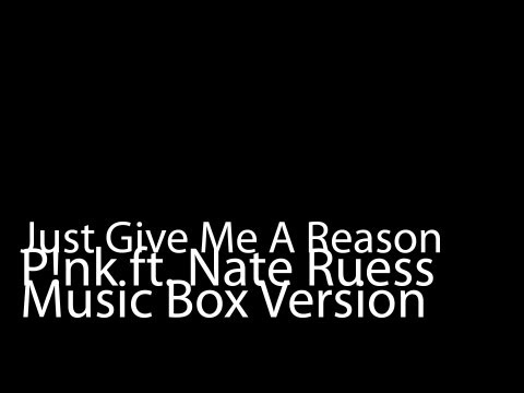 Just Give Me A Reason (Music Box Version) - Pink Ft. Nate Ruess
