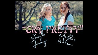 Carrie Underwood Cry Pretty Maddie Wilson & Nicole Jordyn Cover song
