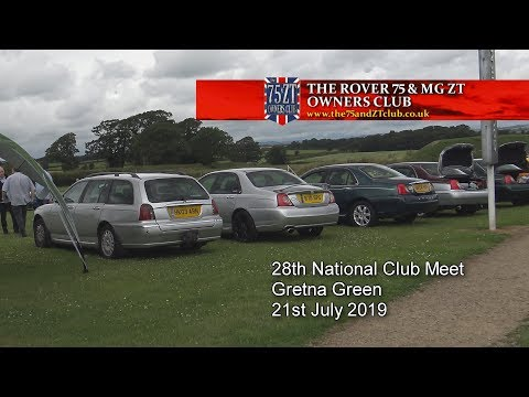 The Rover 75 & MG ZT Owners Club - 28th National - Gretna Green 21st July 2019