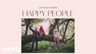 Little Big Town - Happy People (Audio)