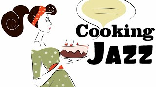 ▶️ COOKING MUSIC - Jazz & Bossa - Happy Instrumental Music To Cook Like a Chef