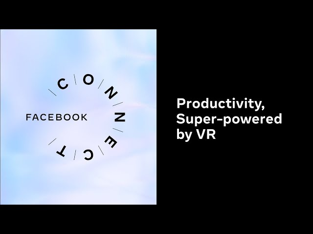 Productivity, Super-powered by VR | Facebook Connect 2020