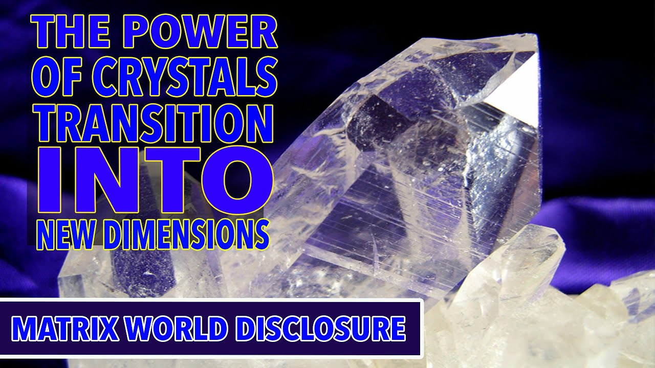 The Power of Crystals and the Transition into the New ...