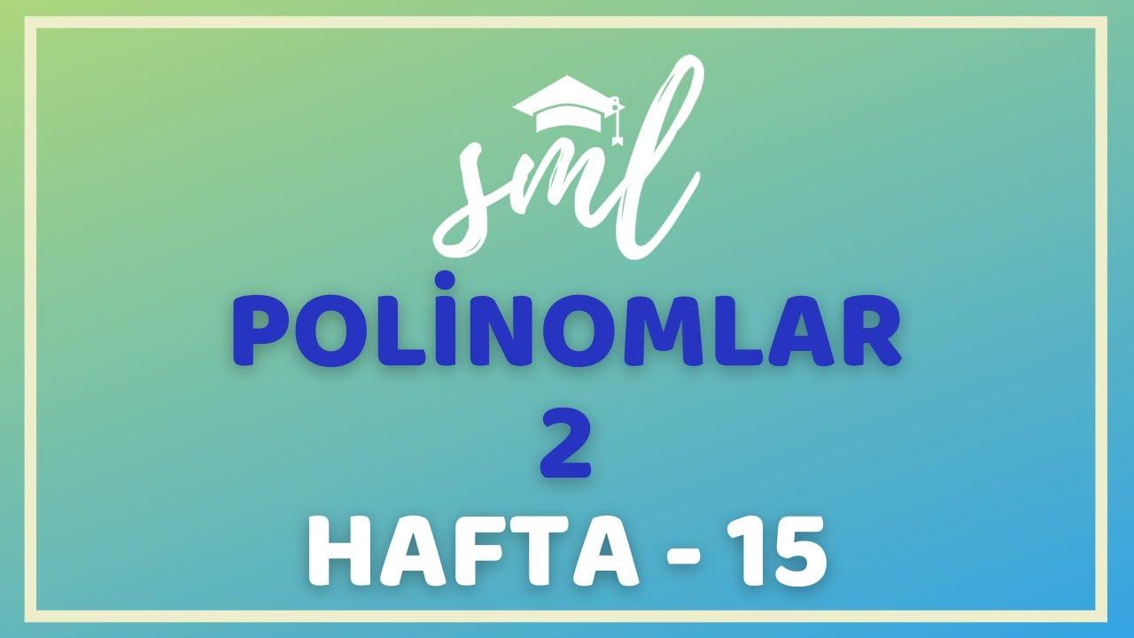 Polinomlar 2 Konu Anlatımı Sml Hoca Matematik Kampı