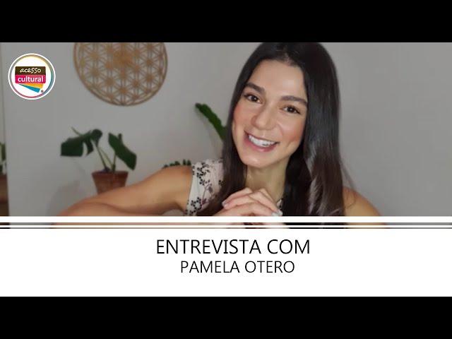 ENTREVISTA COM PAMELA OTERO