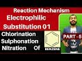 Reaction Mechanism 05 | Electrophilic Substitution 01 : Chlorination , Nitration in BENZENE JEE/NEET