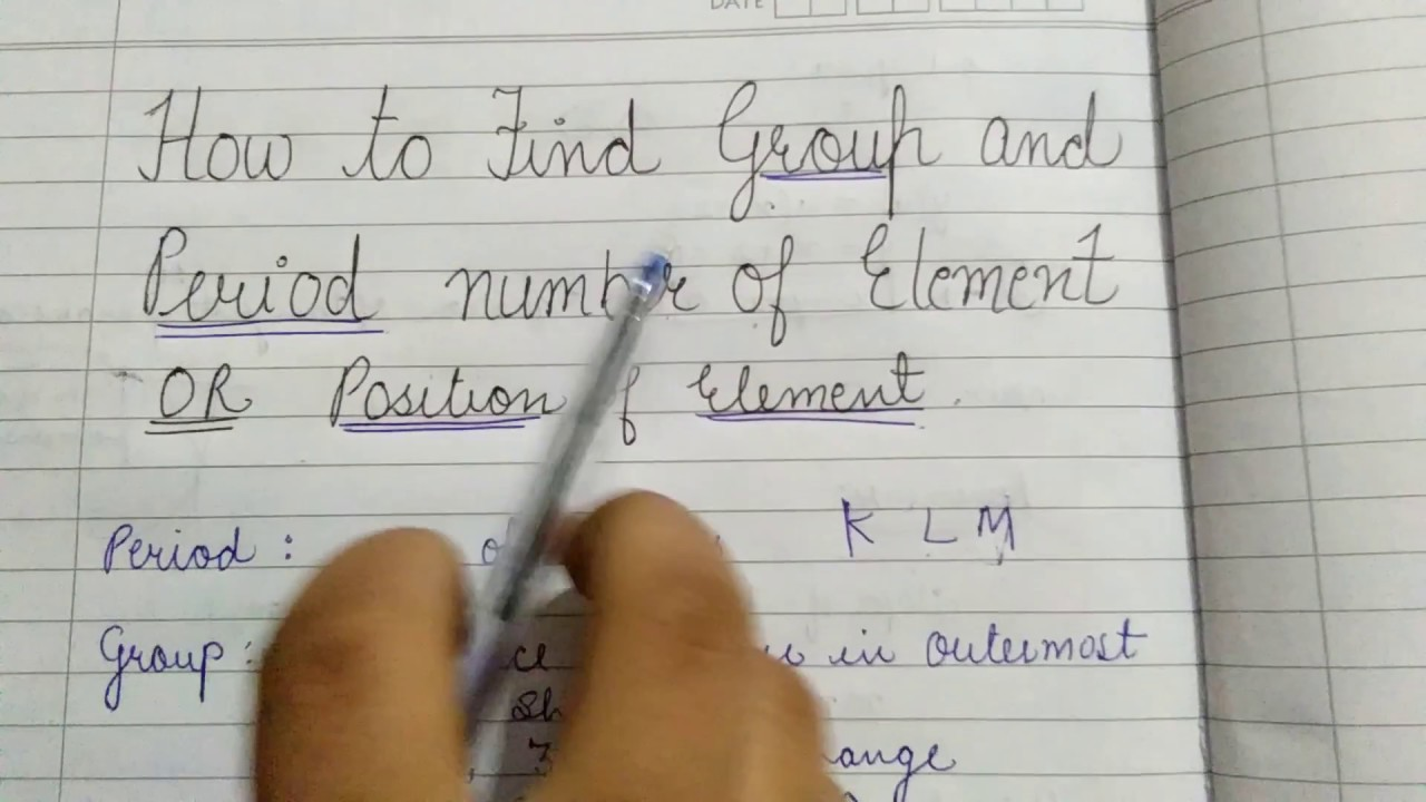 best method find group and period numberpostion of element class 10