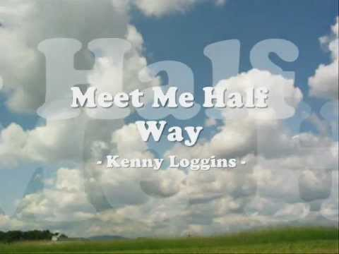 meet me halfway kenny loggins song celebrate