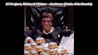 JS Project, Richard Cleber - Andreas (Yado Atiz Remix)