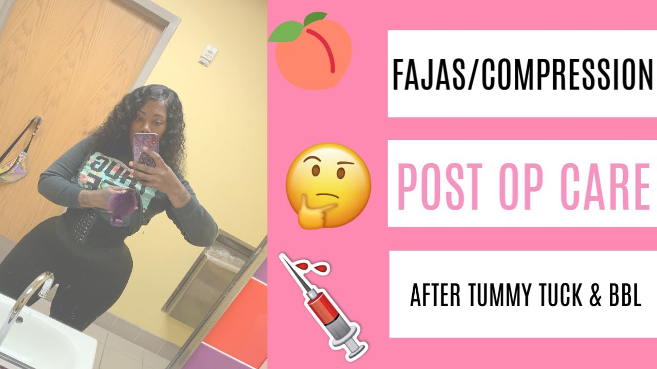 Fajas, Compression, Swelling & Post Op Care after BBL/Tummy Tuck