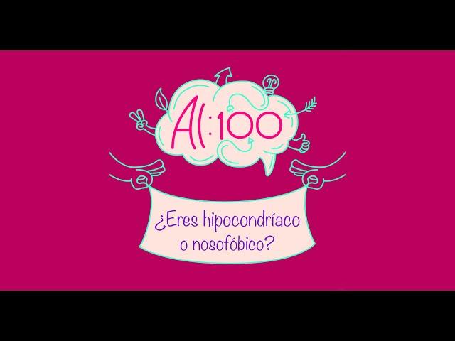 Al 100 - ¿Hipocondría o nosofobia?