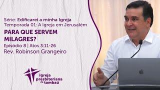 Para que servem milagres? - At 3.11-16 | Robinson Grangeiro | IPTambaú | 04/07/2021