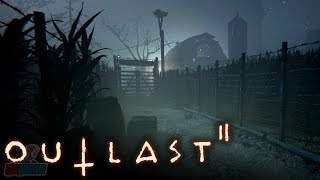 Outlast 2 Part 2 | PC Gameplay Walkthrough | Horror Game Let