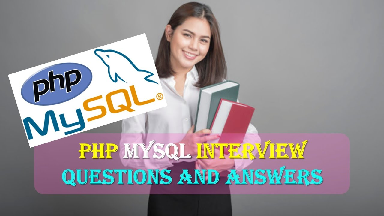 PHP MYSQL INTERVIEW QUESTIONS AND ANSWERS