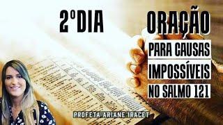 SALMOS 121 | ORAÇÃO POR CAUSAS IMPOSSÍVEIS | PROFETA ARIANE IRACET