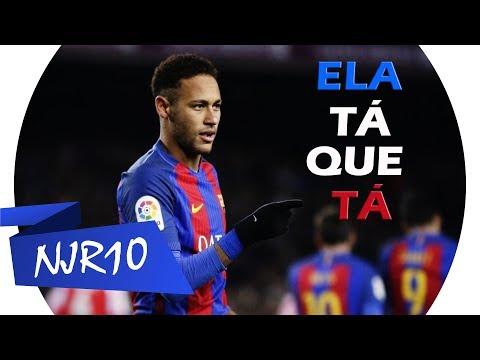 Neymar Jr - Ela Tá Que Tá MC Davi Flip Cynthia Luz