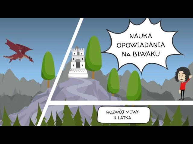 Nauka opowiadania - NA BIWAKU - rozwój mowy czterolatka