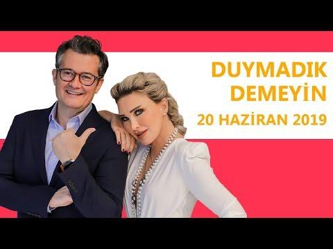 Duymadık Demeyin - 20 Haziran 2019 - Seren Serengil - Cengiz Semercioğlu