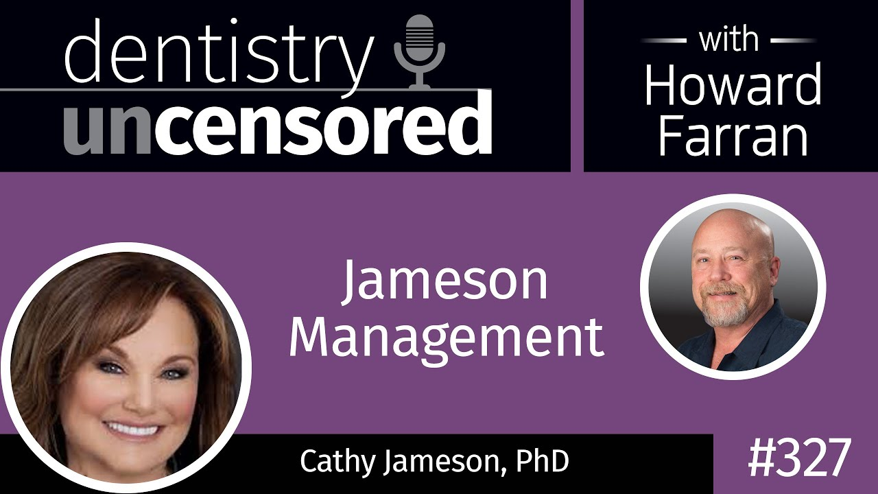 327 Jameson Management with Cathy Jameson : Dentistry ...