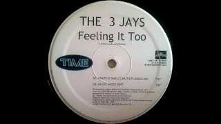 The 3 Jays - Feeling It Too (Phats & Small