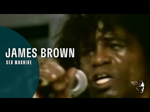 James brown sex machine lyrics and what