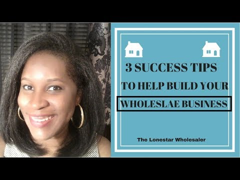 3 Success Tips to Help Build Your Wholesale Business | Wholesaling Real Estate