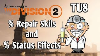 The Division 2 - % Repair-Skills / % Status Effects Explained