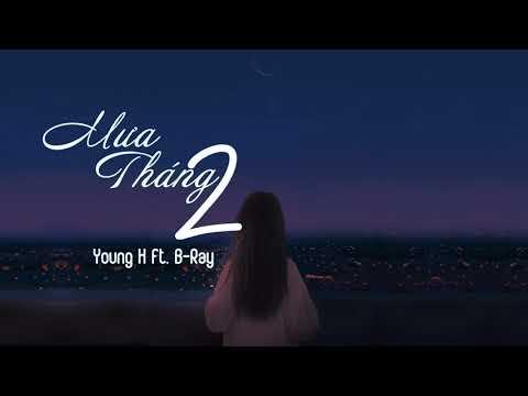 Mưa Tháng 2 - Young H ft. B Ray「Lyrics」