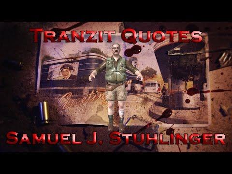 Tranzit Quotes - Samuel J. Stuhlinger (Call of Duty: Black Ops II Zombies)
