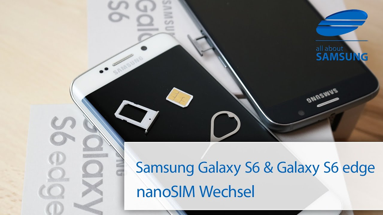 Samsung Galaxy S6 und Galaxy S6 edge nanoSIM SIM Karte einsetzen einlegen deutsch HD