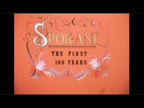Spokane: The First 100 Years (1969) a film by Robert L. Pryor