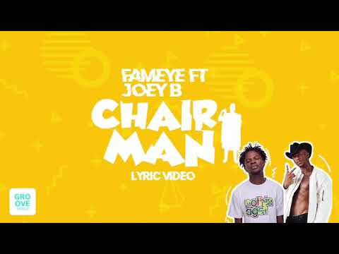Fameye chairman ft Joey B (Lyrics video )