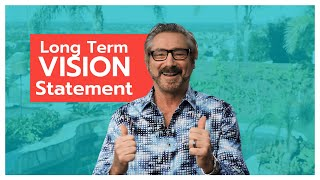 Creating an Effective Long Term Vision Statement | DON'T GET SCREWED!