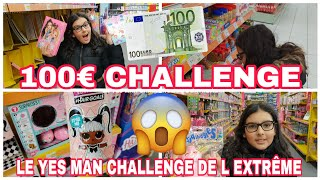 100€ CHALLENGE: YES MAN CHALLENGE DE L'EXTRÊME: ATTENTION À NE PAS DÉPASSER LE BUDGET!!!