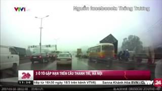 Thông Tin Về Vụ Tai Nạn Liên Hoàn Trên Cầu Thanh Trì   VTV24
