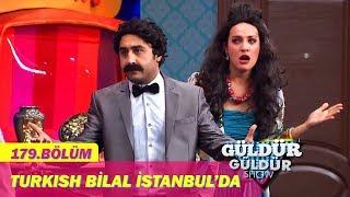 Güldür Güldür Show 179.Bölüm - Turkish Bilal İstanbul'da